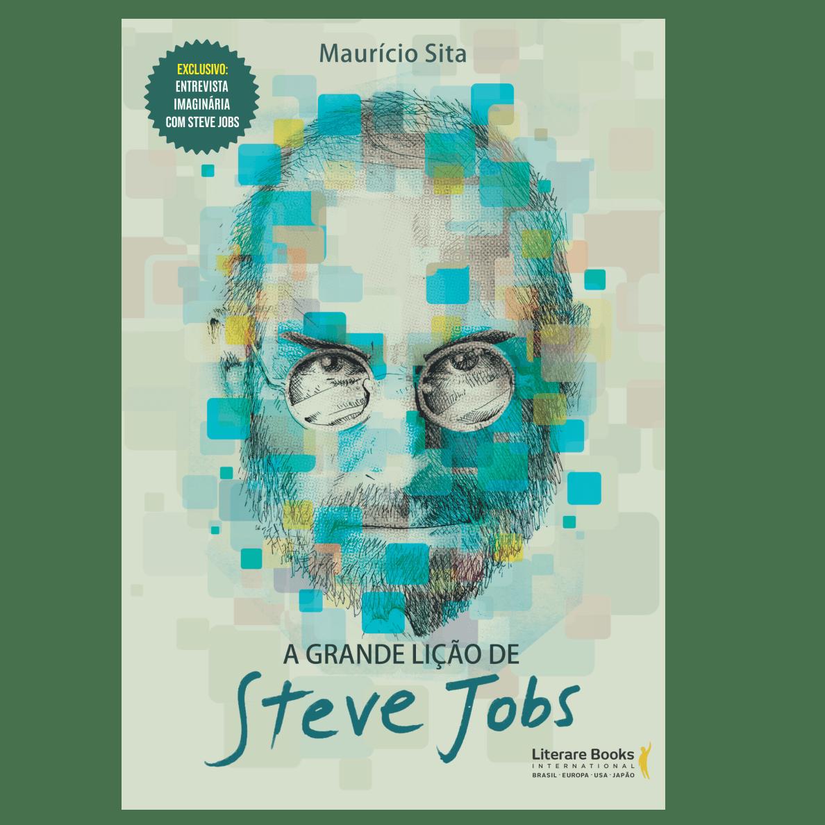 A grande lição de Steve Jobs