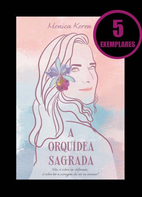 A ORQUÍDEA SAGRADA (KIT ESPECIAL DE 5 LIVROS)