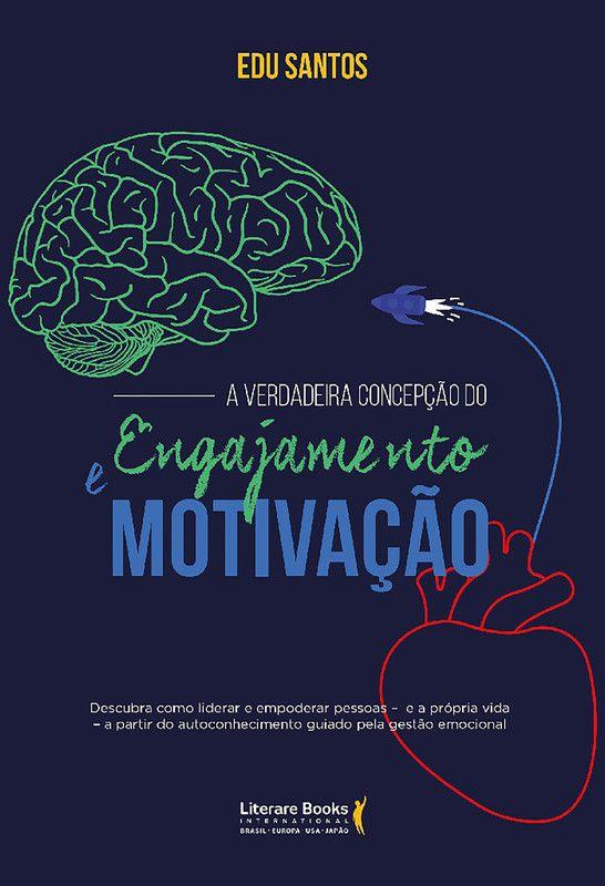 A verdadeira concepção do engajamento e motivação: Como liderar o empoderamento das pessoas