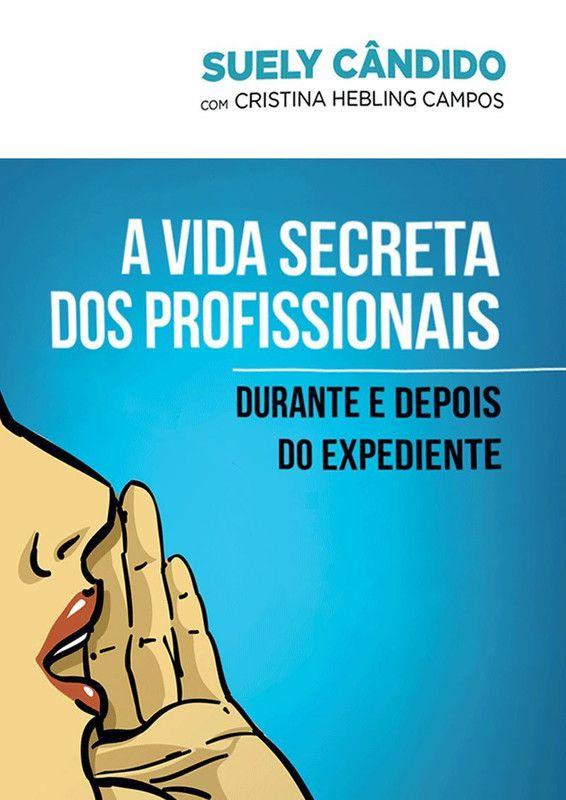 A vida secreta dos profissionais: Durante e depois do expediente