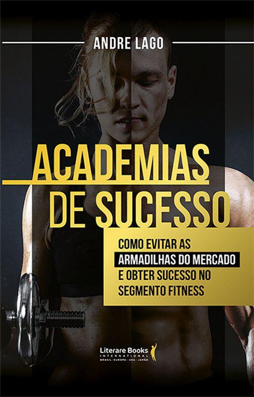 Academias de sucesso: O manual completo e definitivo para o segmento fitness
