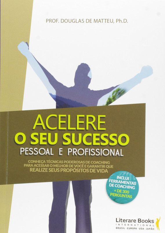 Acelere o seu sucesso pessoal e profissional