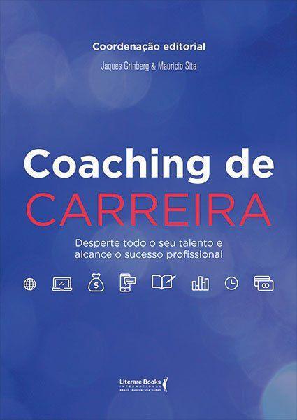 Coaching de carreira: Desperte todo o seu talento e alcance o sucesso profissional