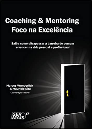 Coaching e Mentoring. Foco na Excelência
