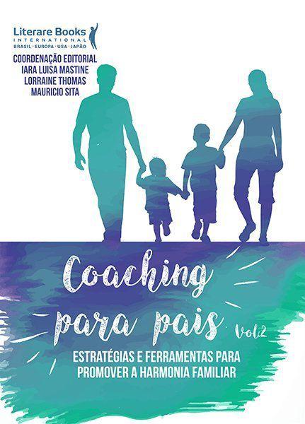 Coaching para pais - Volume 2: Estratégias e ferramentas para promover a harmonia familiar
