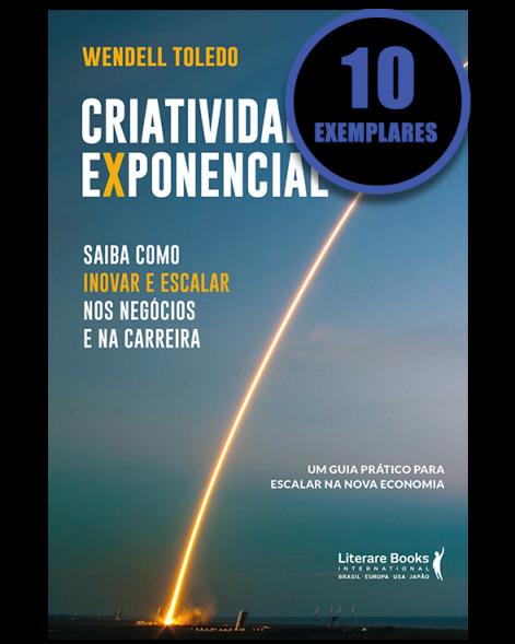 Criatividade exponencial: saiba como inovar e escalar nos negócios e na carreira (KIT ESPECIAL COM 10 LIVROS)