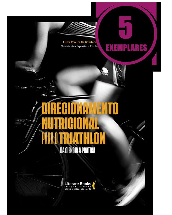 Direcionamento nutricional para o triathlon (kit especial de 5 livros)