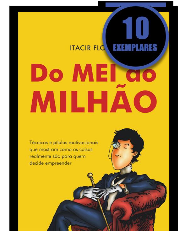 DO MEI AO MILHÃO (KIT ESPECIAL DE 10 LIVROS)