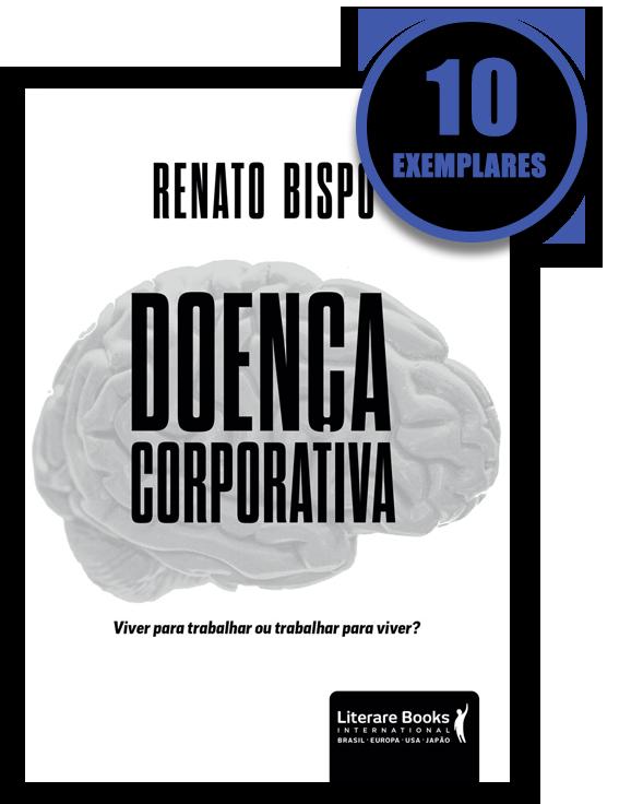 Doença Corporativa (kit especial de 10 livros)