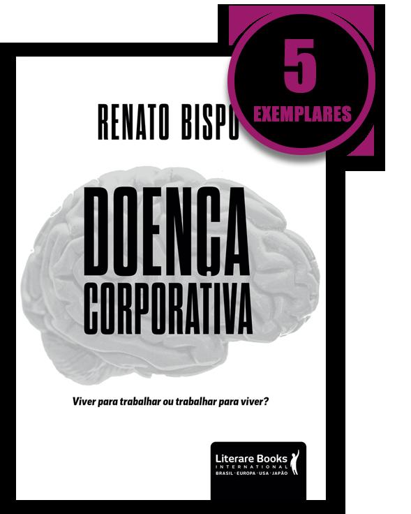 Doença Corporativa (kit especial de 5 livros)