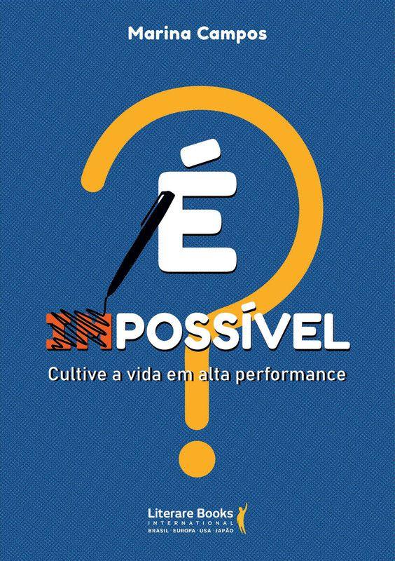 É possível?: Cultive a vida em alta performance