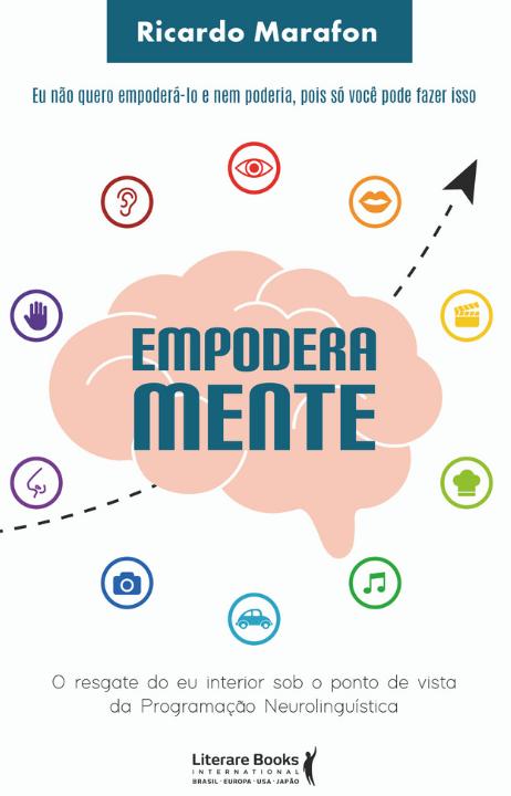 Empoderamente : o resgate do eu interior sob o ponto de vista da programação neurolinguística