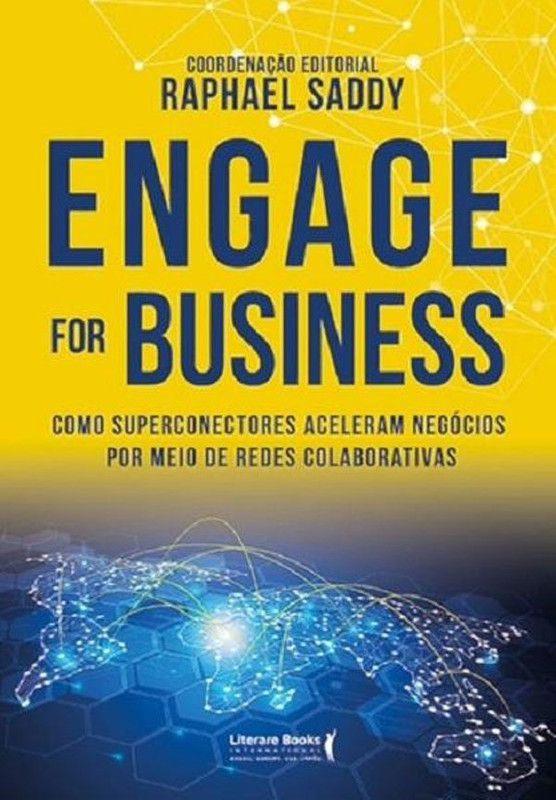 Engage For Business: como superconectores aceleram negócios por meio de redes colaborativas