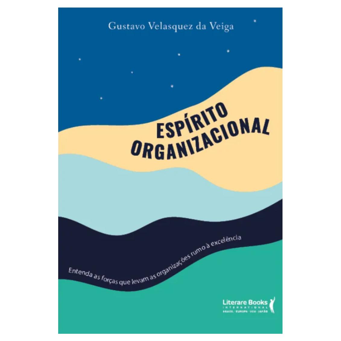 Espírito organizacional: entenda as forças que levam as organizações rumo à excelência