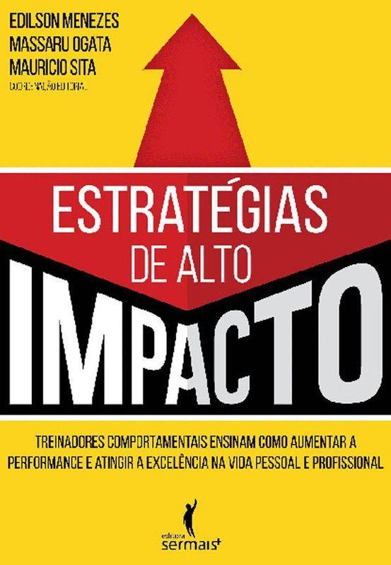 Estratégias de alto impacto: treinadores comportamentais ensinam como aumentar a performance e atingir excelência na vida pessoal e profissional
