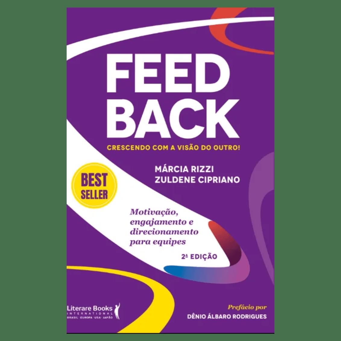 Feedback: crescendo com a visão do outro! motivação, engajamento e direcionamento para equipes