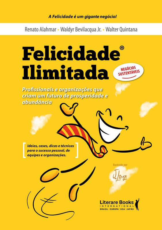 Felicidade ilimitada: Profissionais e organizações que criam um futuro de prosperidade e abundância