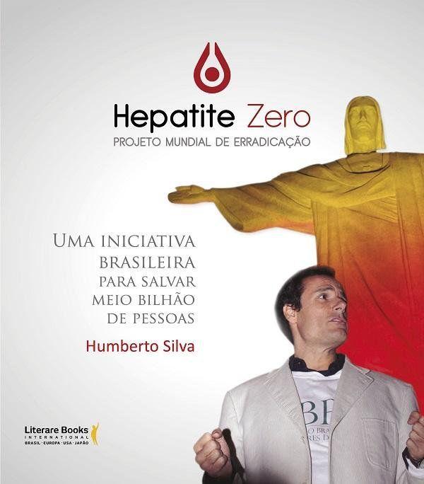 Hepatite zero, projeto mundial de erradicação: Uma luta para salvar meio bilhão de pessoas
