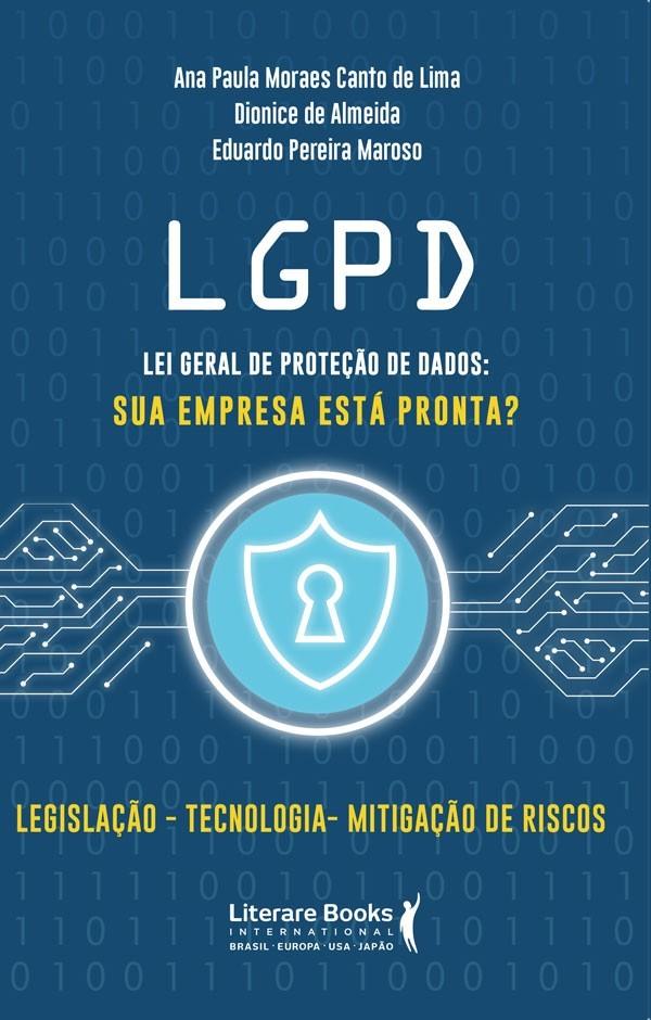 LGPD - Lei Geral de Proteção de Dados. Sua empresa está pronta?