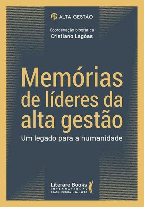 Memórias de líderes da alta gestão: um legado para a humanidade