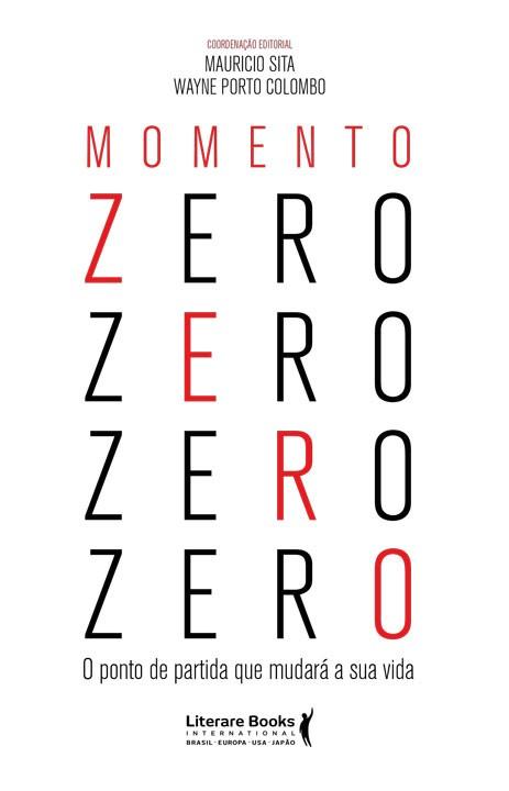 Momento zero - o ponto de partida que mudará sua vida
