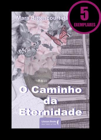 O CAMINHO DA ETERNIDADE (KIT ESPECIAL COM 5 LIVROS)