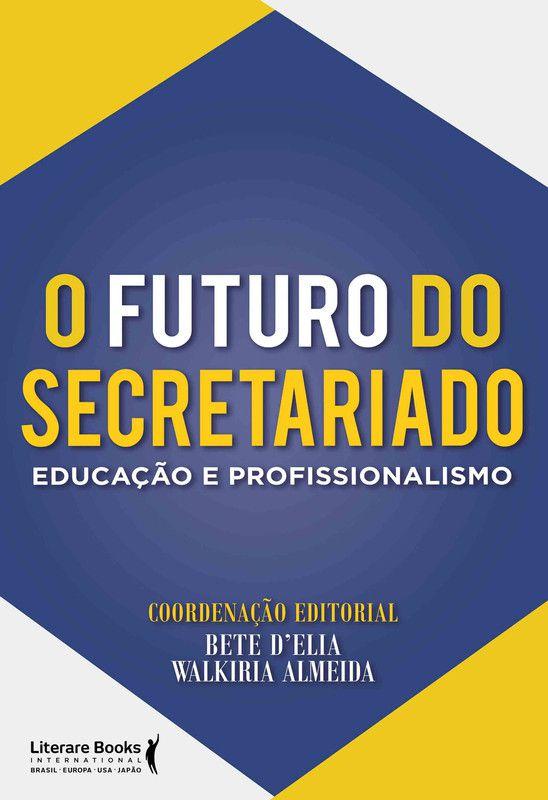 O futuro do secretariado: Educação e profissionalismo