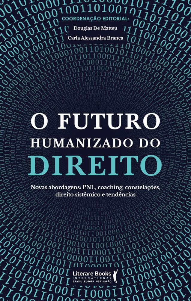 O futuro humanizado do direito – novas abordagens