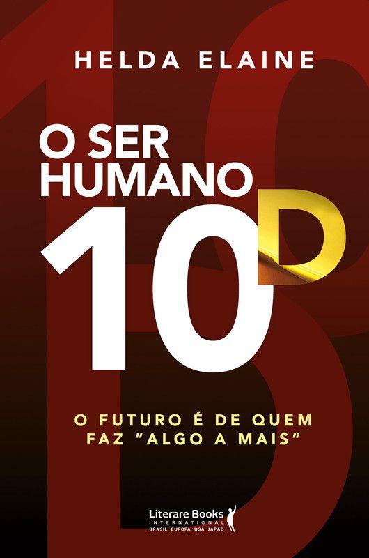 O ser humano 10D: O futuro é de quem faz