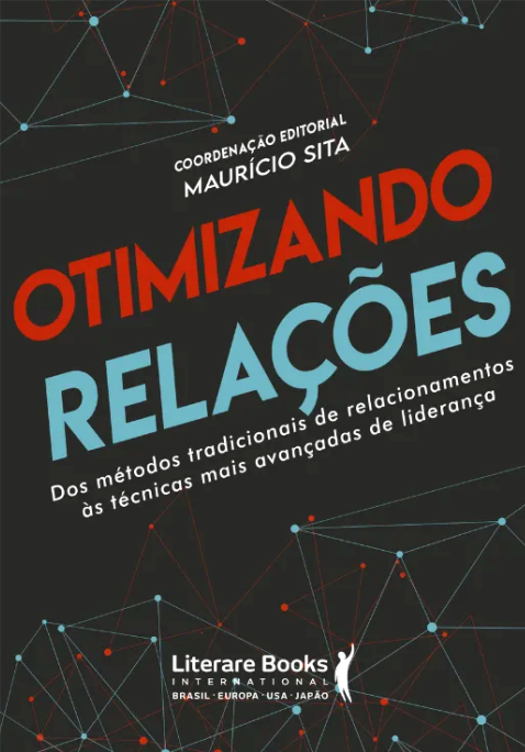 Otimizando relações: dos métodos tradicionais de relacionamentos ás técnicas mais avançadas de liderança