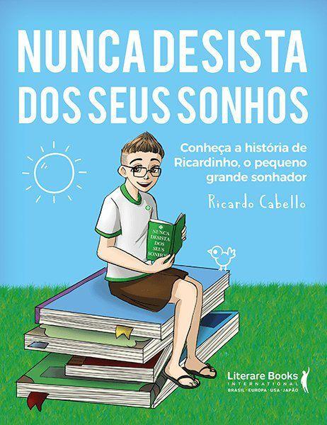 Ricardinho, o pequeno grande sonhador: Nunca desista dos seus sonhos: conheça a história de ricardinho, o pequeno grande sonhador