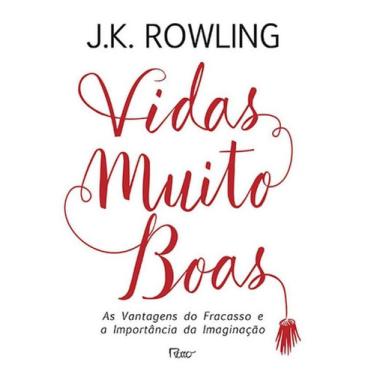 Vidas muito boas - J.K. Rowling