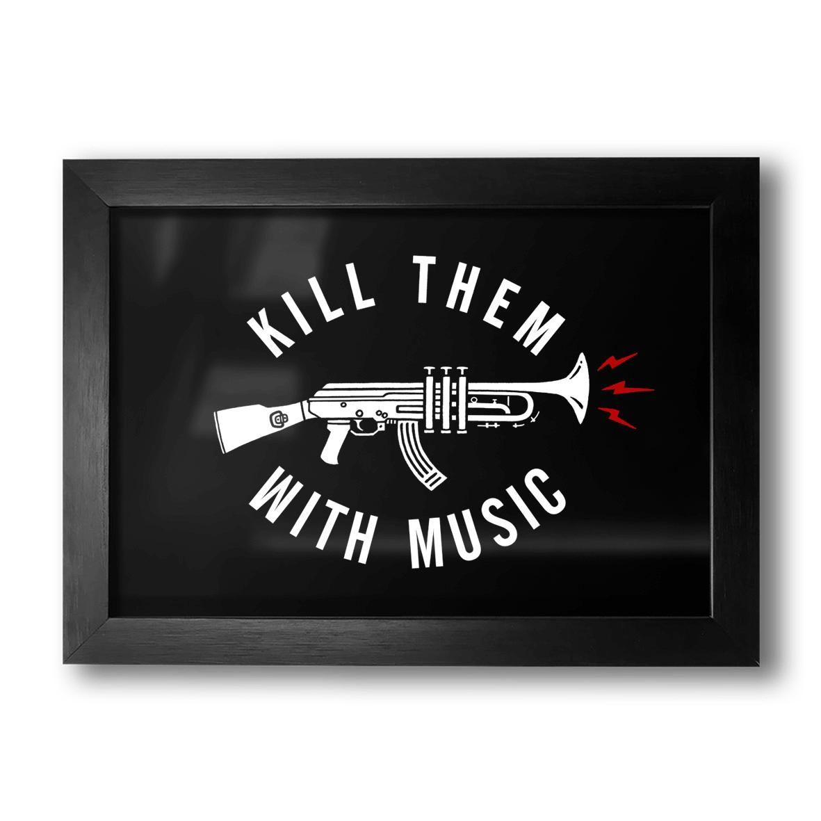 Quadro A4 - Kill Them With Music