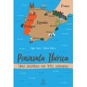Península Ibérica - Uma Aventura em Três Semanas