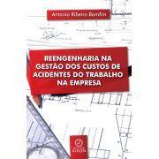Reengenharia na gestão dos custos de acidentes do trabalho na empresa