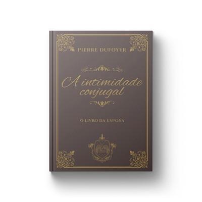 Livro da Esposa - Intimidade Conjugal