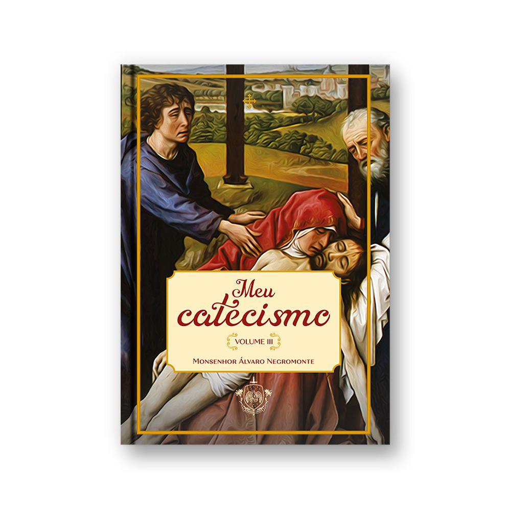 Meu catecismo volume 03