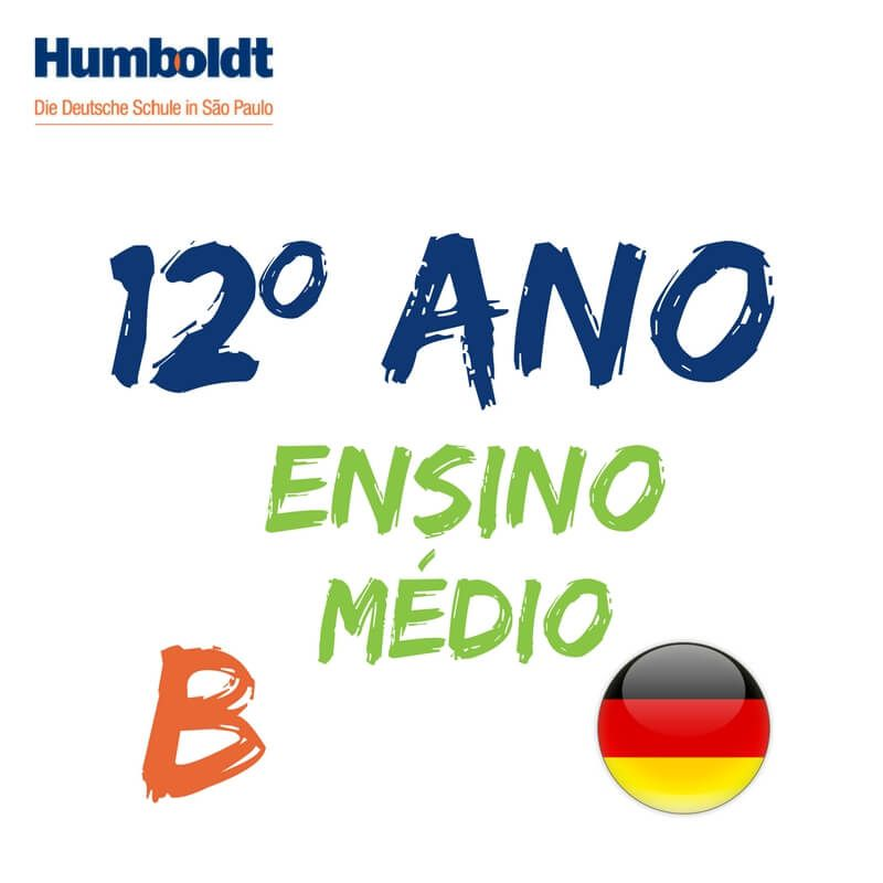 Lista da Terceira Série Ensino Médio B Alemão / 12. Schuljahr B