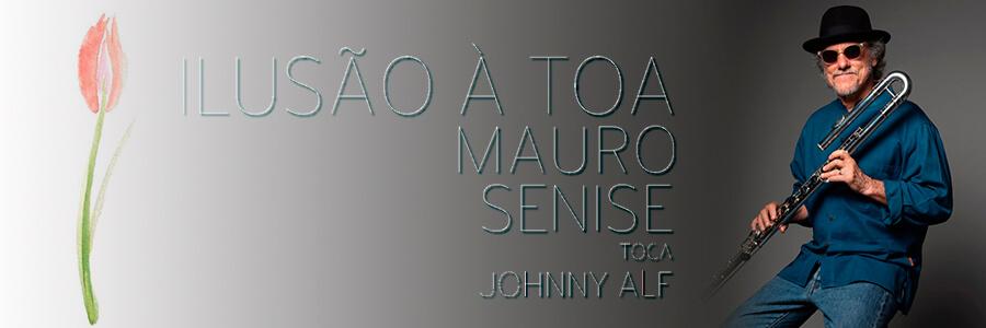 lançamento - mauro senise - ilusão à toa, mauro senise canta johnny alf