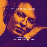 Ayrton Montarroyos - Sorriso Negro: O Samba de Ivone Lara