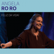 CD - Angela Ro Ro - Feliz da Vida!