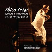 CD - Chico César - Cantos e Encontros de uns tempos pra cá