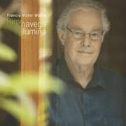 CD - Francis Hime - Navega Ilumina