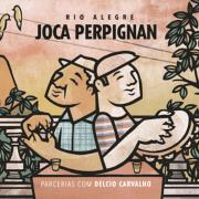 CD - Joca Perpignan - Rio Alegre - Parcerias com Delcio Carvalho