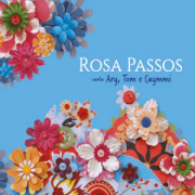 CD - Rosa Passos - Canta Ary, Tom e Caymmi