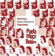 CD - Vinícius de Moraes, Clara Nunes  e Toquinho - Poeta, Moça e Violão