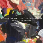 CD - Wanda Sá, Gilson Peranzzetta, Mauro Senise - A Música de Tom e Vinicius