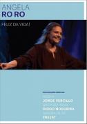 DVD - Angela Ro Ro  - Feliz da Vida!