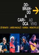 DVD - Dobrando a Carioca - Dobrando a Carioca Ao Vivo