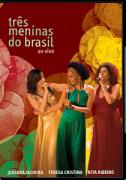DVD - Jussara Silveira, Teresa Cristina, Rita Benneditto - Três Meninas do Brasil Ao Vivo